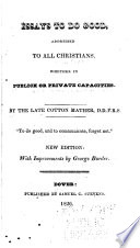 Essays to Do Good, Addressed to All Christians, Whether in Publick Or Private Capacities