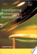 Investigating Knowledge Management