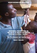 Historical Perspectives on the State of Health and Health Systems in Africa, Volume I Pdf/ePub eBook