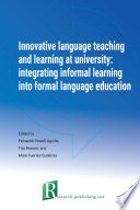 Innovative language teaching and learning at university  integrating informal learning into formal language education
