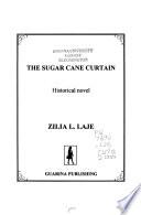 The Sugar Cane Curtain
