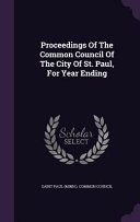 Proceedings Of The Common Council Of The City Of St Paul For Year Ending