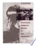 Technologies Underlying Weapons Of Mass Destruction
