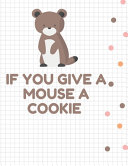 If You Give a Mouse a Cookie Book