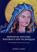 Mediaeval Painter s Materials and Techniques Book
