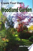 Create Your Own Woodland Garden