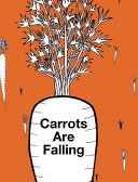Carrots Are Falling