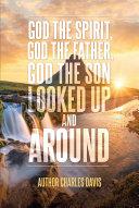 God the Spirit  God the Father  God the Son