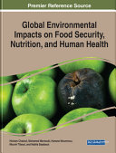 Global Environmental Impacts on Food Security  Nutrition  and Human Health Book