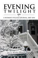 Evening Twilight: a Woman'S Village Journal, 2007-2011 ebook