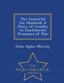 The Immortal Six Hundred