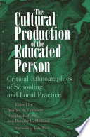Cultural Production of the Educated Person  The