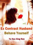 Ex Contract Husband, Behave Yourself Pdf/ePub eBook