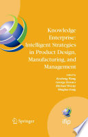 Knowledge Enterprise Intelligent Strategies In Product Design Manufacturing And Management Book PDF