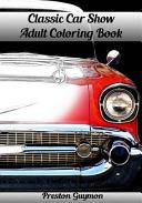 Classic Car Show Adult Coloring Book