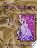 """The Magic Garment: Principles of Costume Design, Third Edition"" by Rebecca Cunningham"