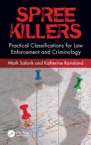 Spree Killers  Practical Classifications for Law Enforcement and Criminology