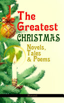 The Greatest Christmas Novels, Tales & Poems (Illustrated) Pdf/ePub eBook