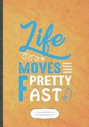Life Moves Pretty Fast Book