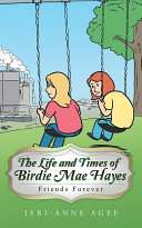 The Life and Times of Birdie Mae Hayes