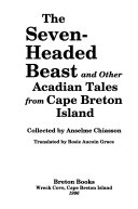 The Seven headed Beast and Other Acadian Tales from Cape Breton Island