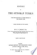 History of the Ottoman Turks  from the Beginning of Their Empire to the Present Time  Chiefly Founded on Von Hammer  New Ed Book PDF