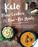 """Keto Slow Cooker & One-Pot Meals: Over 100 Simple & Delicious Low-Carb, Paleo and Primal Recipes for Weight Loss and Better Health"" by Martina Slajerova"