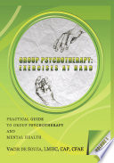 Group Psychotherapy  Exercises at Hand   Volume 1 Book PDF
