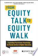 link to From equity talk to equity walk : expanding practitioner knowledge for racial justice in higher education in the TCC library catalog
