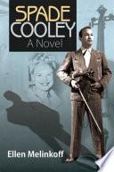 Spade Cooley A Novel