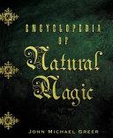 Encyclopedia of Natural Magic