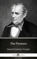 Pdf The Pioneers by James Fenimore Cooper - Delphi Classics (Illustrated) Telecharger