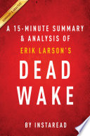 Dead Wake by Erik Larson   A 15 minute Summary   Analysis Book PDF