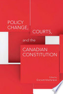 Policy Change  Courts  and the Canadian Constitution