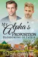 My Alpha's Proposition (Blossoming of Fate 6) Pdf/ePub eBook