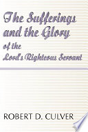 The Sufferings and the Glory of The Lord s Righteous Servant