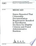 States Reported That Citizenship documentation Requirement Resulted in Enrollment Declines for Eligible Citizens and Posed Administrative Burdens
