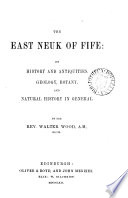 The East Neuk Of Fife  Its History And Antiquities   C