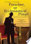 Preacher, or Ecclesiastical Pimp!