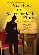 Pdf Preacher, or Ecclesiastical Pimp! Telecharger