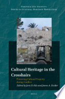 Cultural Heritage In The Crosshairs Book