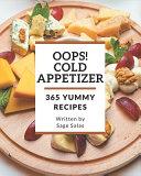 Oops! 365 Yummy Cold Appetizer Recipes Pdf/ePub eBook