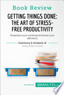 Book Review Getting Things Done The Art Of Stress Free Productivity By David Allen