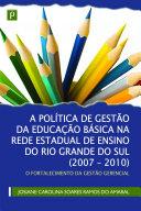 A Política de Gestão da Educação Básica na Rede Estadual de Ensino do Rio Grande do Sul (2007-2010): O fortalecimento da gestão gerencial