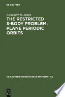 The Restricted 3 Body Problem  Plane Periodic Orbits Book