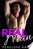 Real Man (A Bad Boy Romance) - Penelope Hart - Google Books