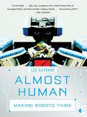 Almost Human: Making Robots Think Pdf/ePub eBook