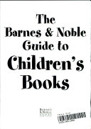 The Barnes   Noble Guide to Children s Books Book PDF