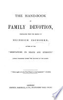 The Handbook Of Family Devotion Translated From The German Being Essays Selected From The Work Entitled Stunden Der Andacht  Book PDF