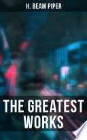 Read Online The Greatest Works of H. Beam Piper Epub